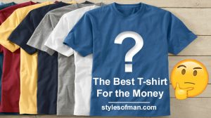 The BEST T-Shirts for Men for the Money