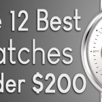 The 12 Best Men's Watches Under $200